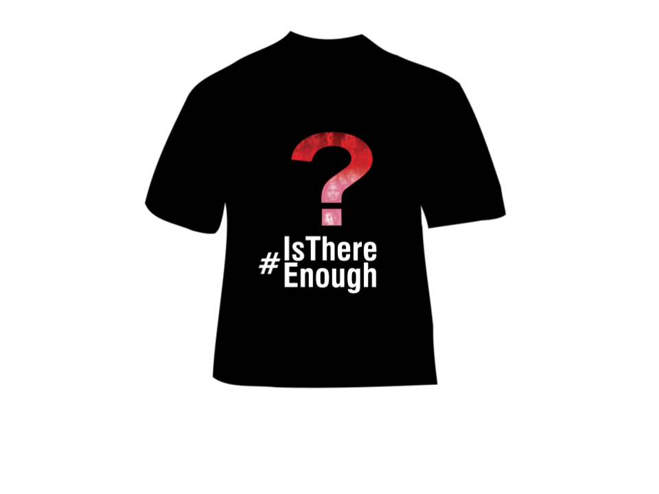 #IsThereEnough T Shirt
