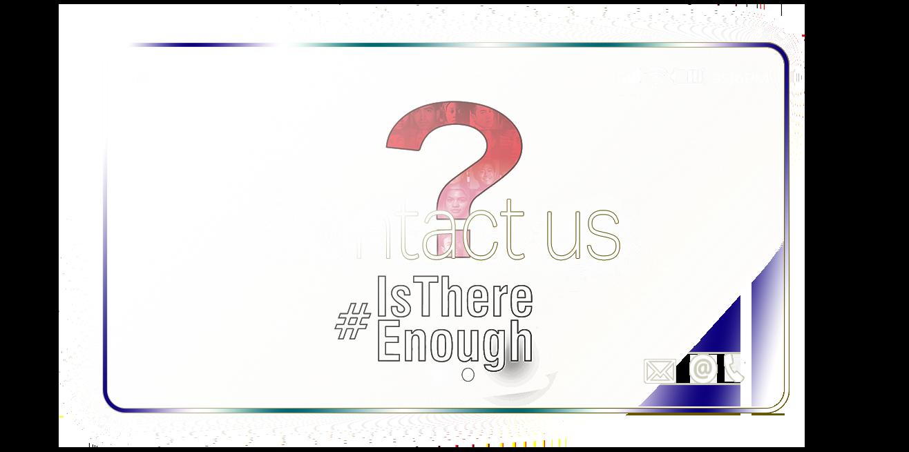 #IsThereEnough