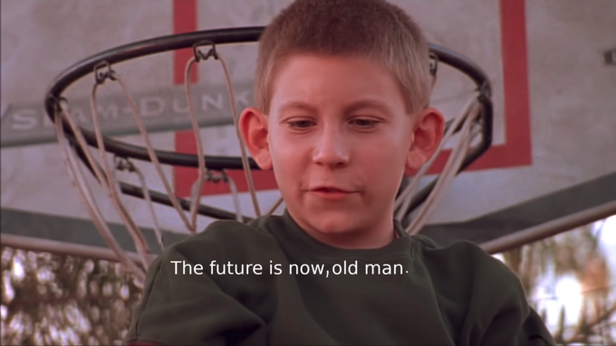 """An image macro of Dewey from Malcom in the Middle standing in front of a basketball net with the caption """"The future is now, old man."""""""