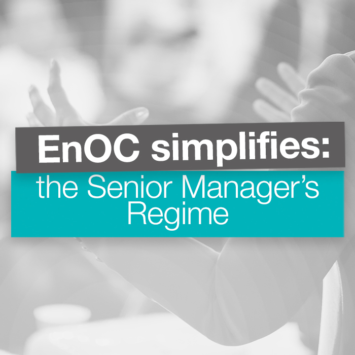 EnOC simplifies: the Senior Managers Regime