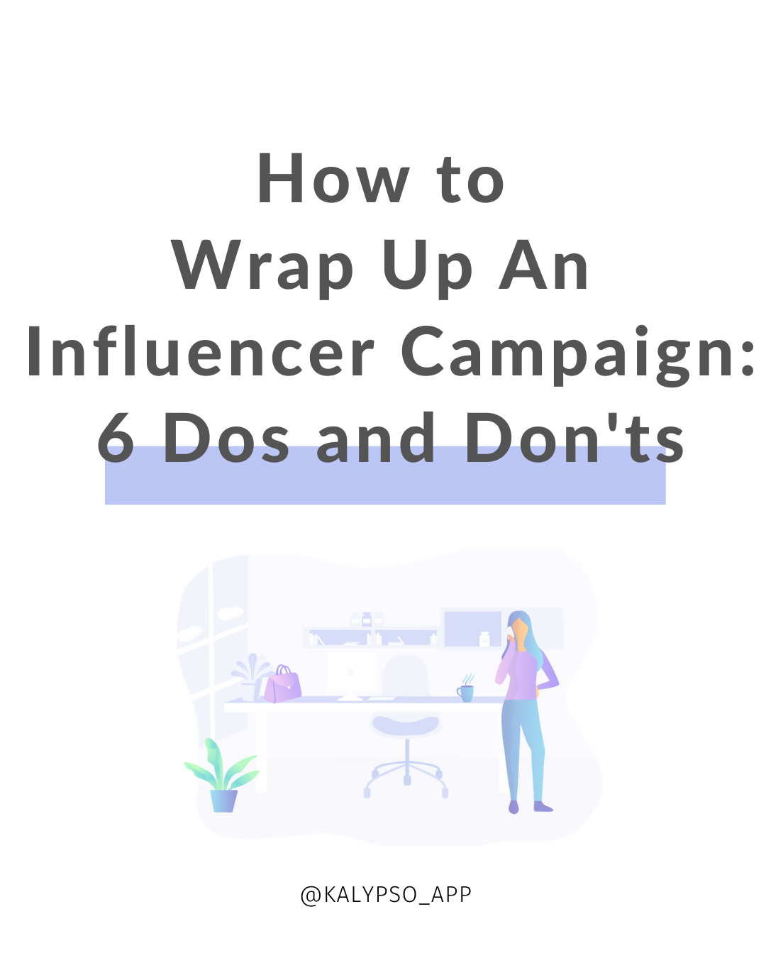 how to wrap up an influencer campaign