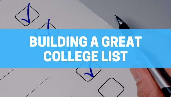 Discuss how to build a strong and balanced college list.