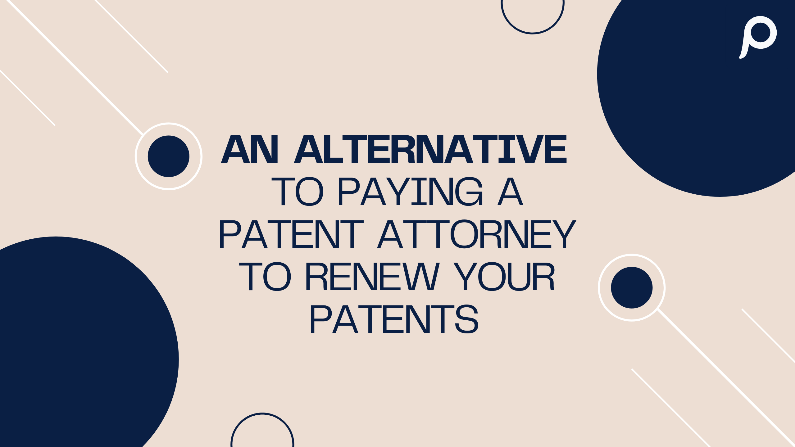 An alternative to paying a patent attorney to renew your patents