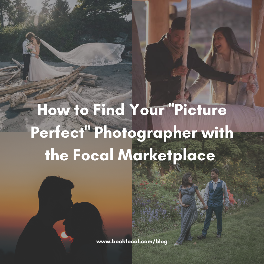 """Four photos taken by photographers featured on the Focal Marketplace with the caption """"How to Find Your Picture Perfect Photographer with the Focal Marketplace"""""""