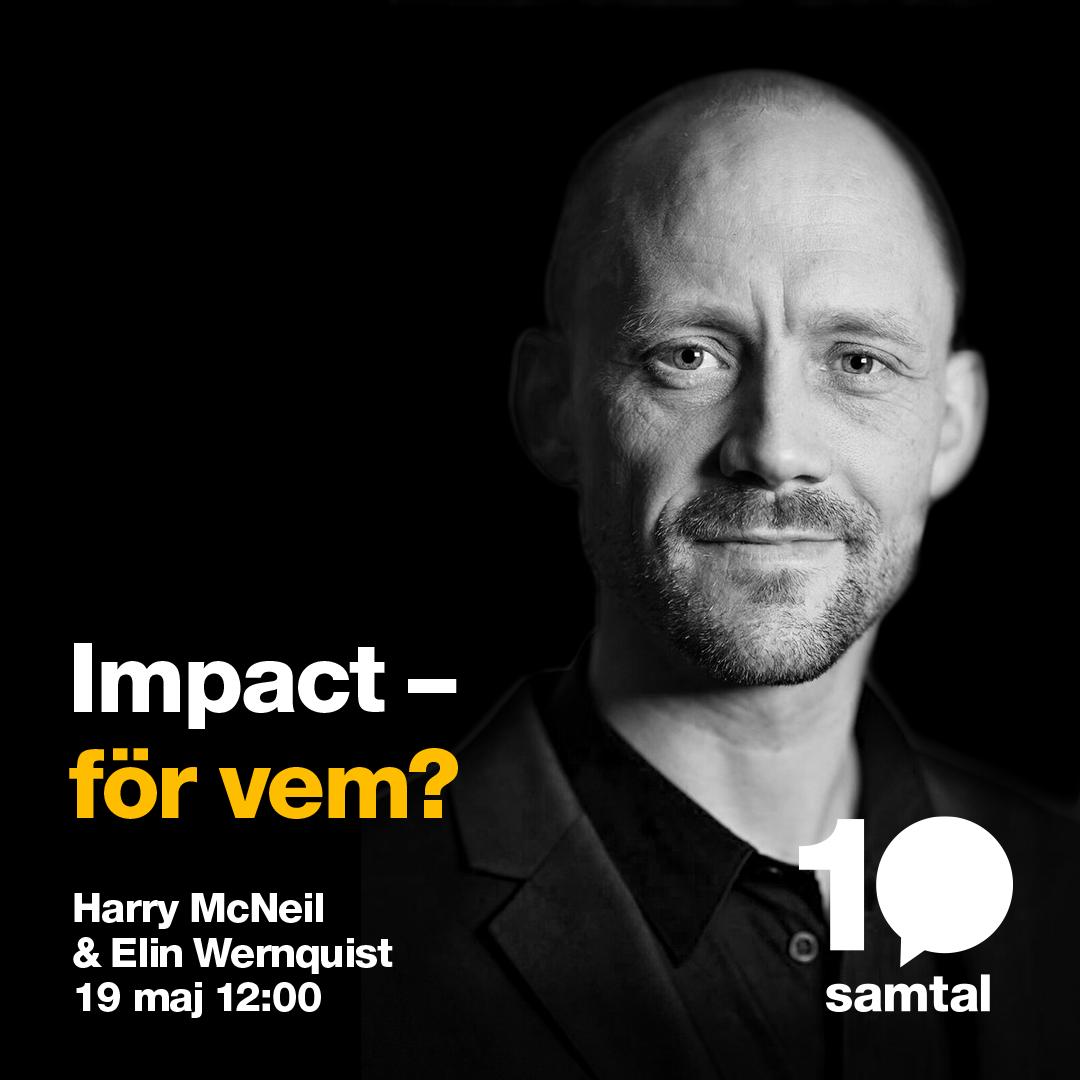 Impact för vem? med Harry McNeil & Elin Wernquist