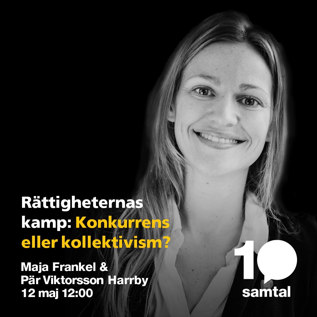 Rättigheternas kamp: Konkurrens eller kollektivism? med Maja Frankel & Pär Viktorsson Harrby