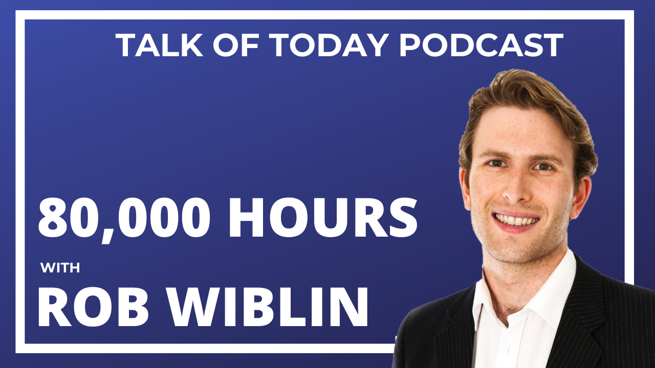 80,000 Hours with Robert Wiblin
