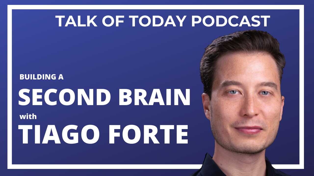 Building a Second Brain with Tiago Forte