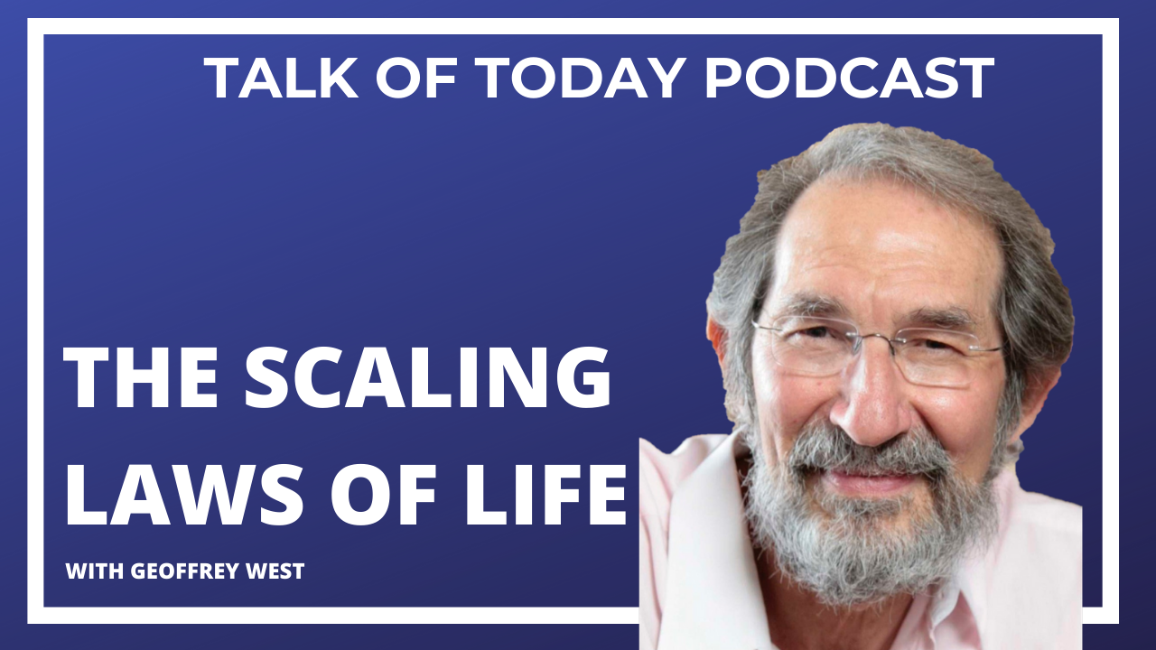 The Scaling Laws of Life with Geoffrey West