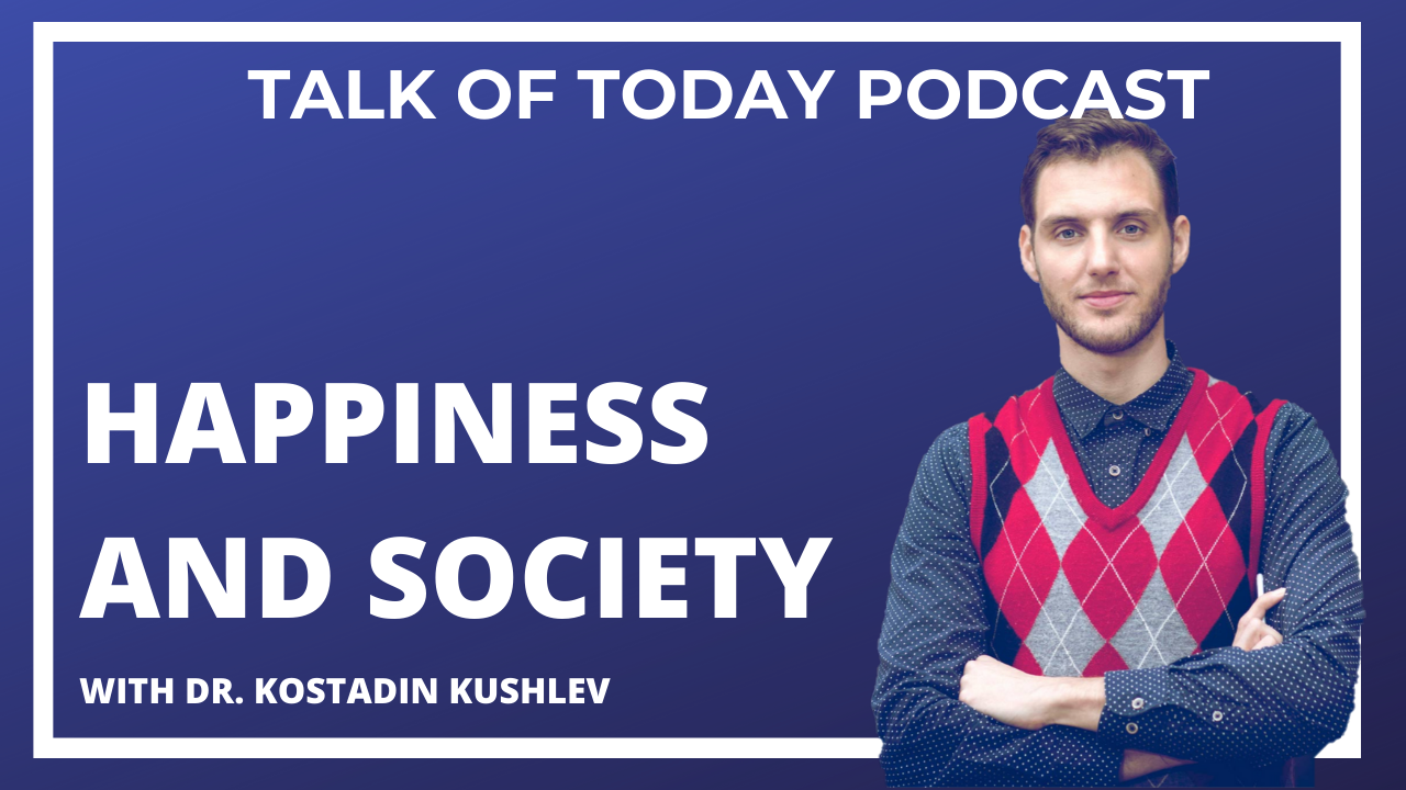 Happiness and Society with Kostadin Kushlev