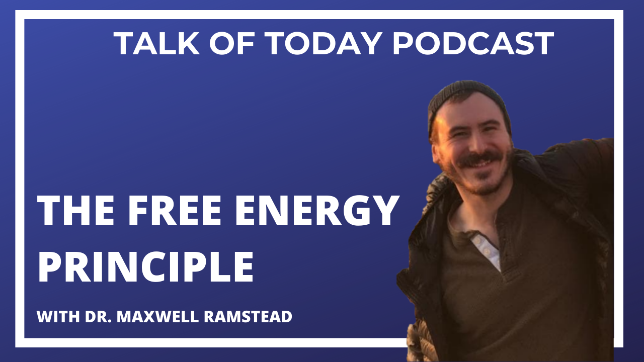 The Free Energy Principle with Dr. Maxwell Ramstead