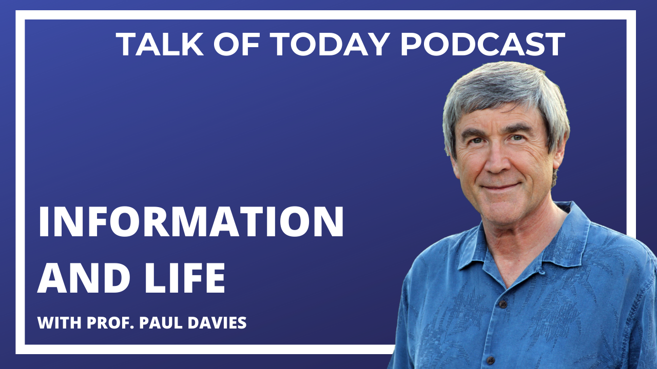 Information and Life with Prof. Paul Davies