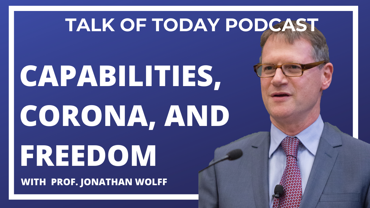 The Capability Approach, Corona Virus, and Freedom with Prof. Jonathan Wolff