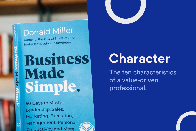 Character - 10 characteristics of a value-driven professional.