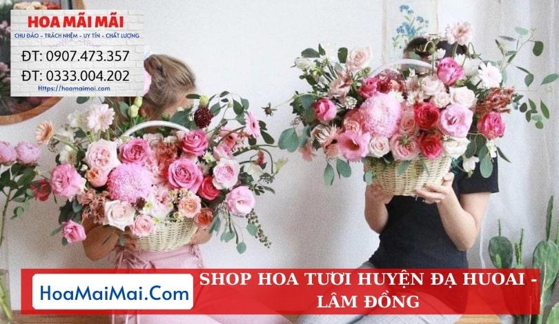 Shop Hoa Tươi Huyện Đạ Huoai - Điện Hoa Lâm Đồng