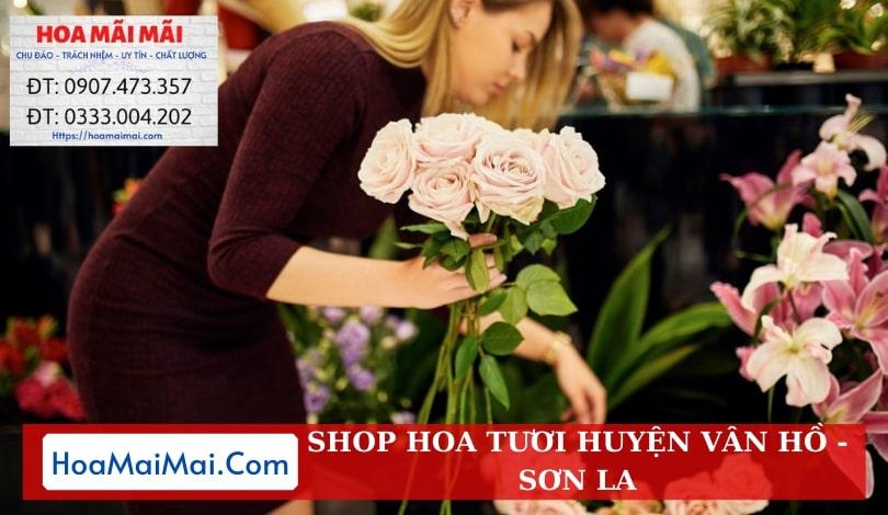 Shop Hoa Tươi Huyện Vân Hồ - Điện Hoa Sơn La
