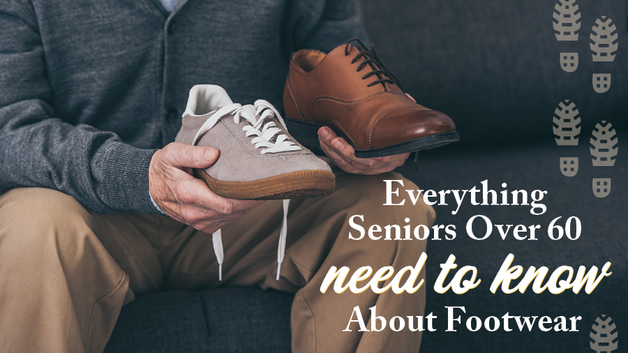 Everything Seniors Over 60 Need to Know About Footwear