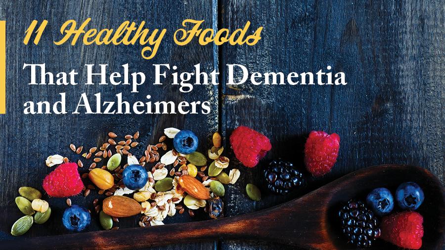 11 Brain Foods That Help Prevent Dementia and Alzheimer's