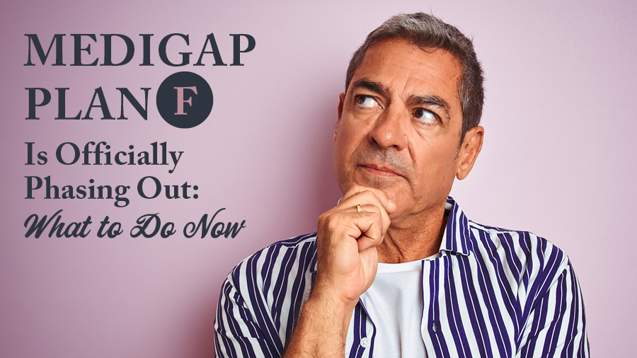 Medigap Plan F Is Officially Phasing Out: What to Do Now