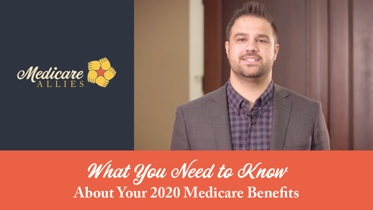 What You Need to Know About Your 2020 Medicare Benefits