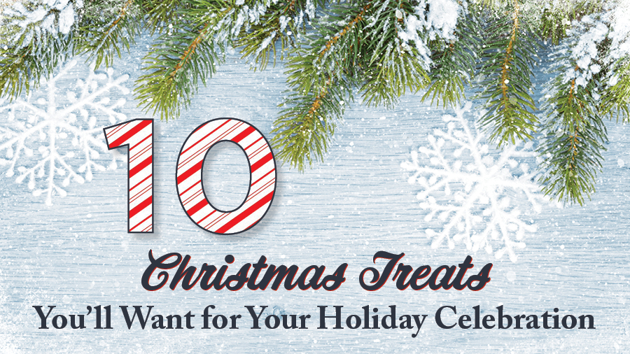 10 Christmas Treats You'll Want for Your Holiday Celebration
