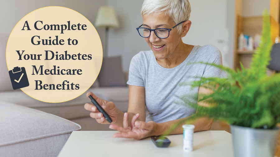A Complete Guide to Your Diabetes Medicare Benefits