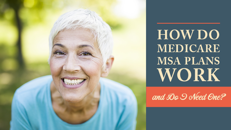 How Do Medicare MSA Plans Work, and Do I Need One?