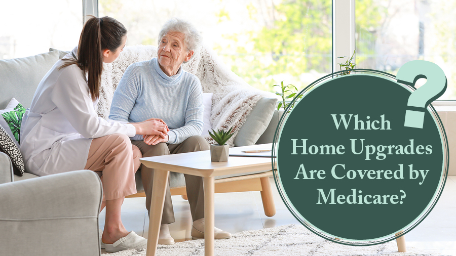 Which Home Upgrades and Improvements Are Covered By Medicare?