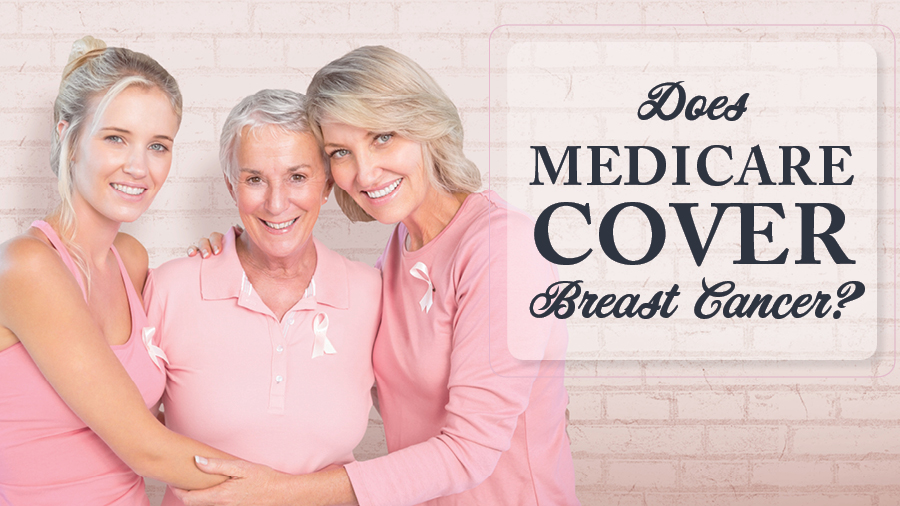 Does Medicare Cover Breast Cancer?