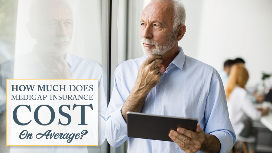 How Much Does Medigap Insurance Cost On Average?
