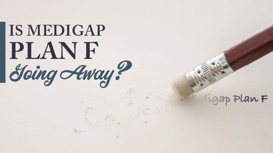 Is Medigap Plan F Going Away?
