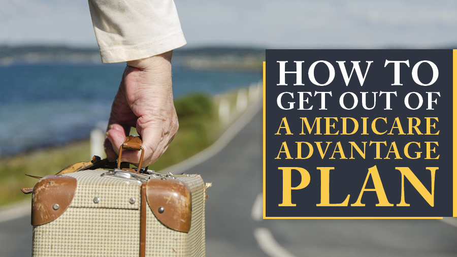 How to Get Out of a Medicare Advantage Plan