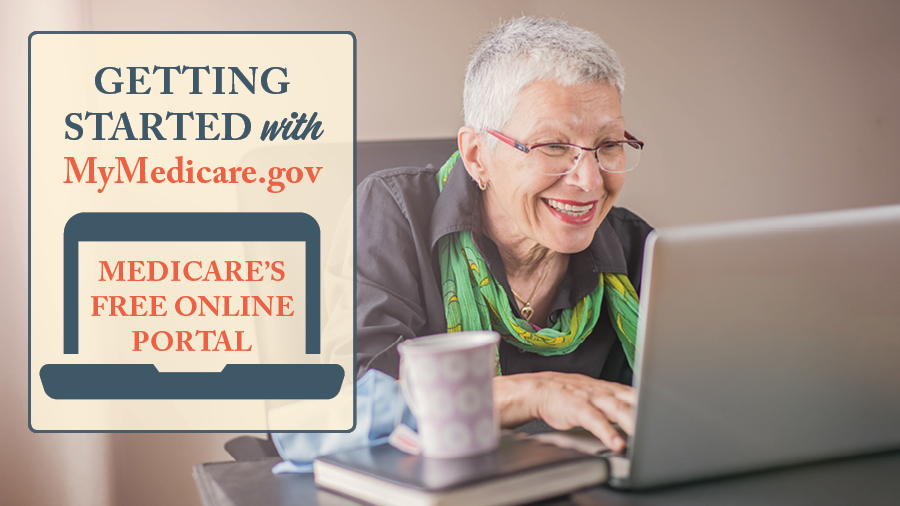 Getting Started With MyMedicare.gov: Medicare's Free Online Portal