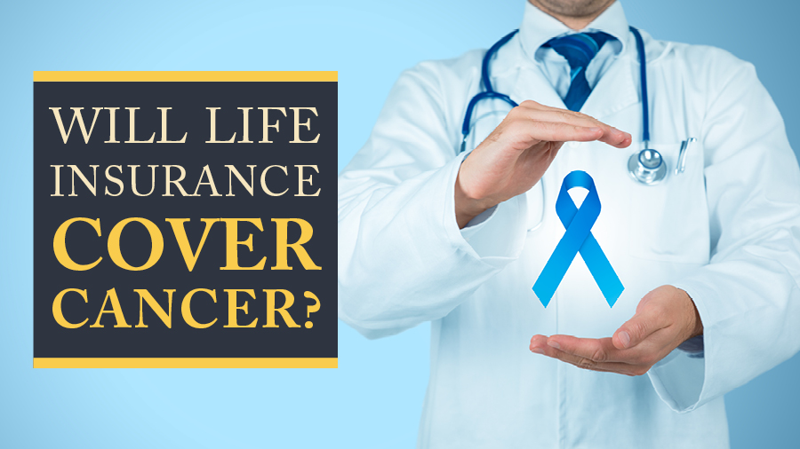 Will Life Insurance Cover Cancer?