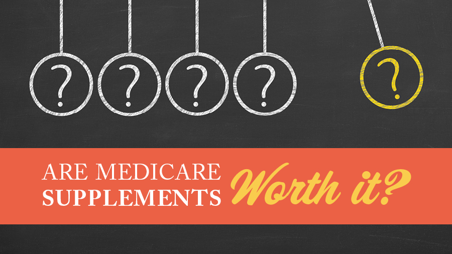 Are Medicare Supplements Worth It?