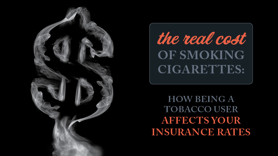 The Real Cost of Smoking Cigarettes: How Being a Tobacco User Affects Your Insurance Rates