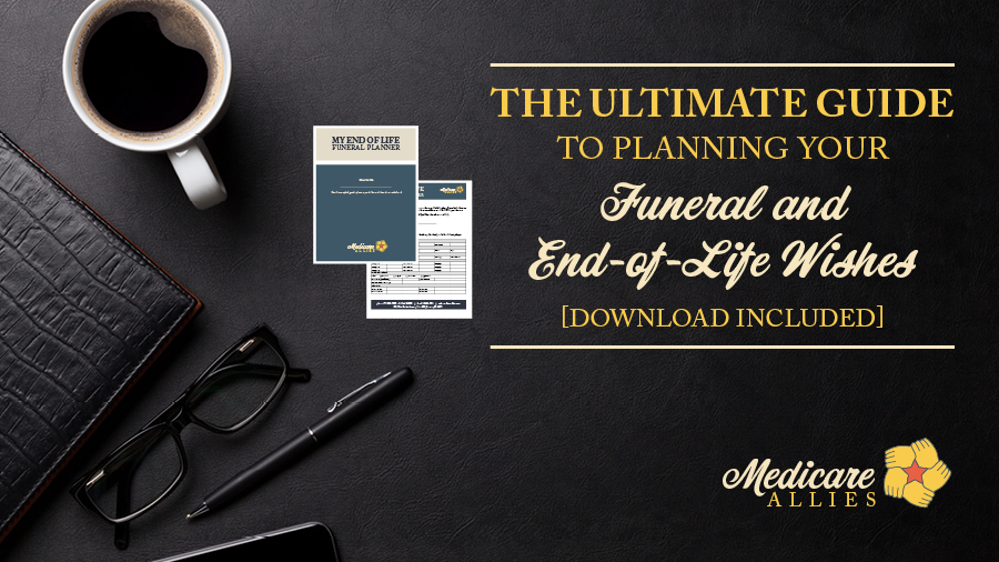 The Ultimate Guide to Planning Your Funeral and End-of-Life Wishes [Download Included]