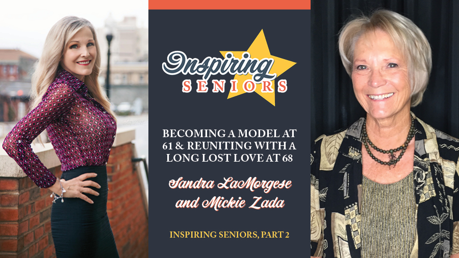 Becoming a Model at 61 & Reuniting with a Long Lost Love at 68 | Inspiring Seniors, Part 2