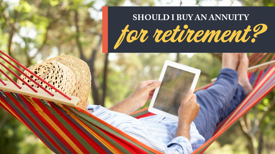 Should I Buy an Annuity for Retirement?