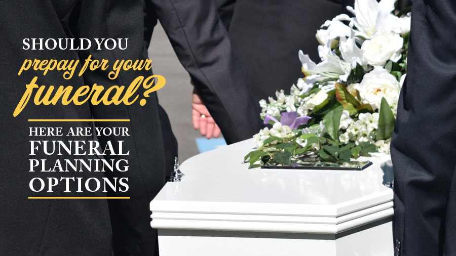 Funeral Planning Options: Should You Prepay For a Funeral?