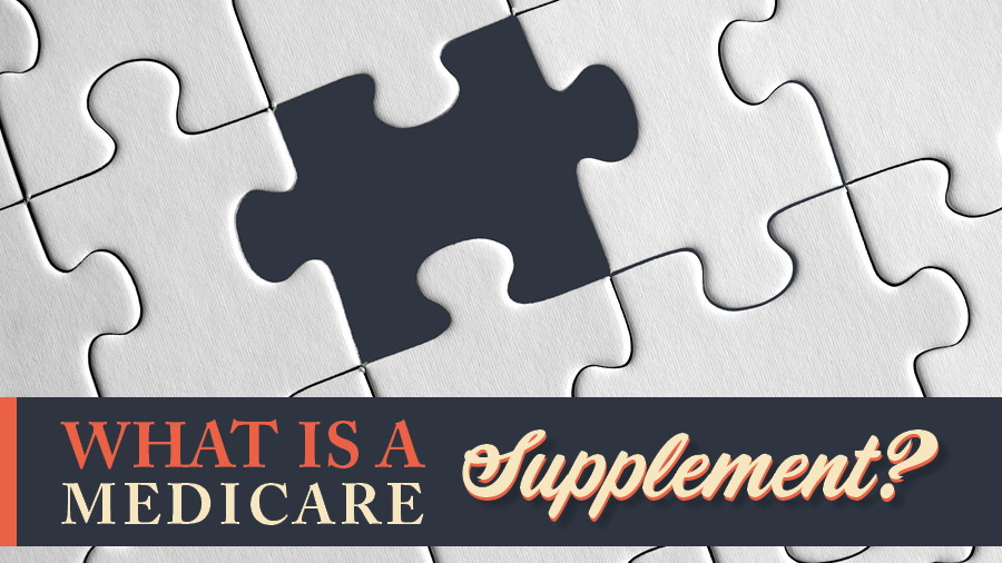 What Is a Medicare Supplement?