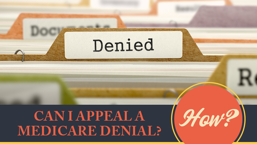 Can I Appeal a Medicare Denial? How?