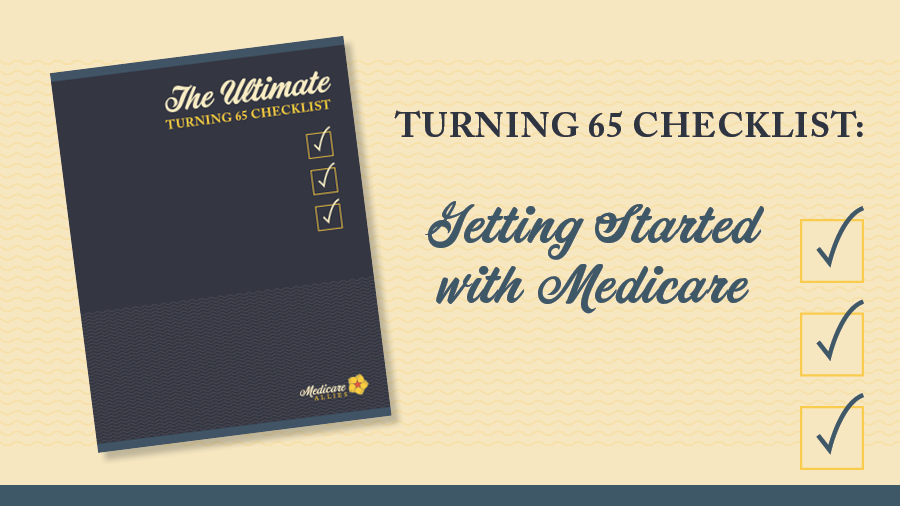 Turning 65 Checklist: Getting Started with Medicare