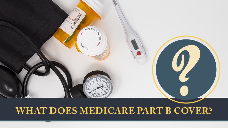 What Does Medicare Part B Cover?