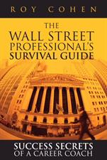 Roy Cohen Wall Street Professionals Survival Guide