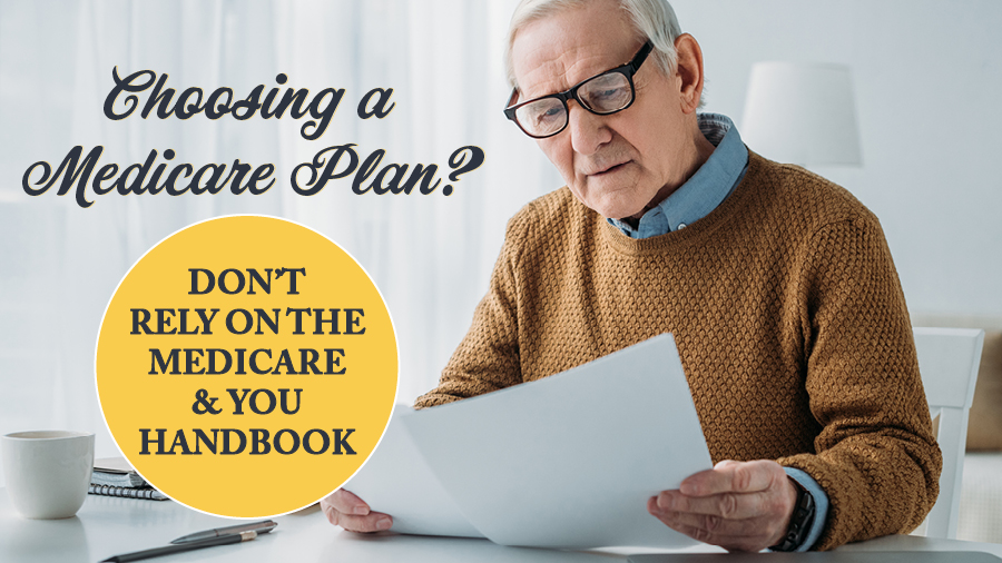 Choosing a Medicare Plan? Don't Rely on the Medicare & You Handbook