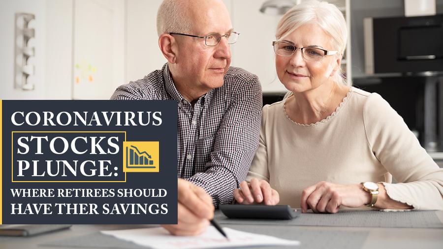 Coronavirus Stocks Plunge: Where Retirees Should Have Their Savings