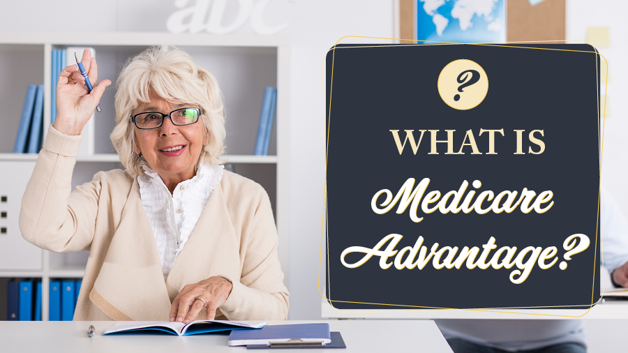 What Is Medicare Advantage?