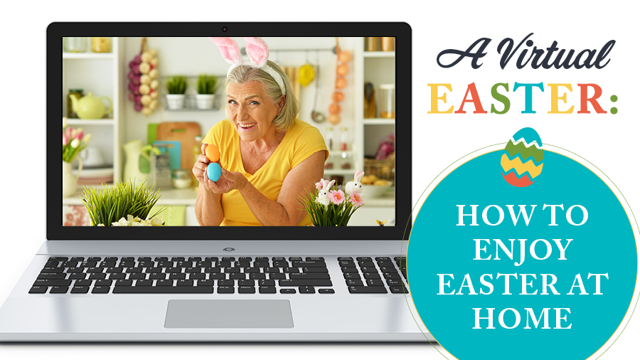 A Virtual Easter: How to Enjoy Easter at Home