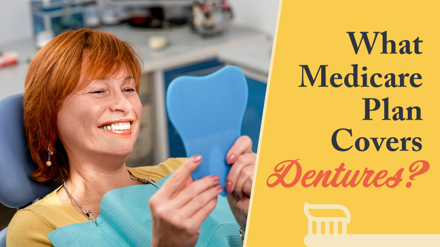 What Medicare Plan Covers Dentures?